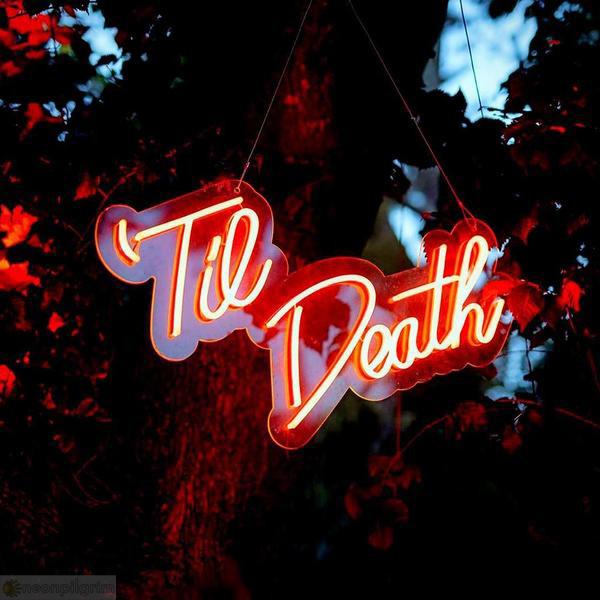 Til Death | LED Sign